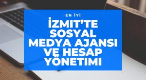 İzmit'in En İyi Sosyal Medya Ajansı